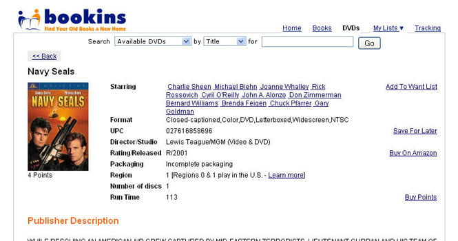 Bookins assigns point values to each book and DVD in its inventory. But the point values seem arbitrary, with schlock movies such as Navy Seals (starring Charlie Sheen) earning the same number of points as Steven Spielberg's Munich.