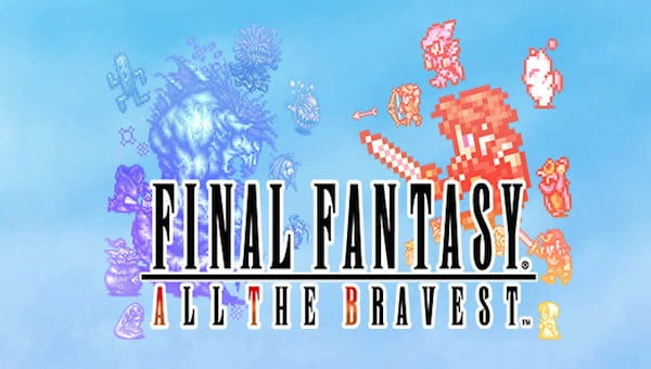 final fantasy all the bravest