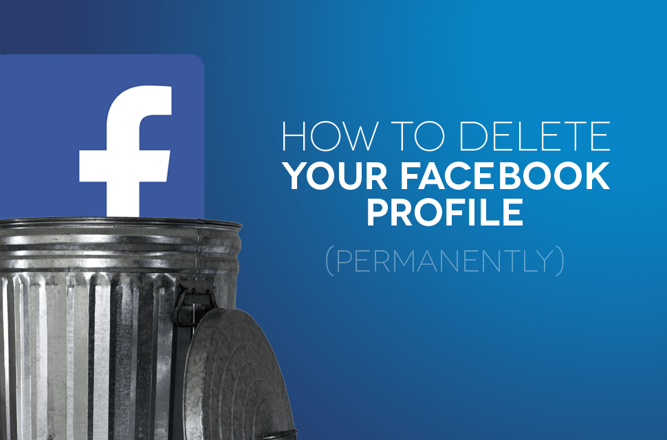 How to delete your Facebook profile permanently