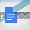 Google Docs guide, tips, and
