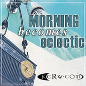 KCRW Morning Becomes Eclectic