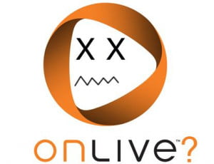 Onlive or OnDead?