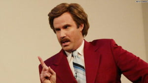 Ron Burgundy of Anchorman 2: The Legend Continues