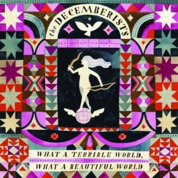 the-decemberists-what-a-terrible-world