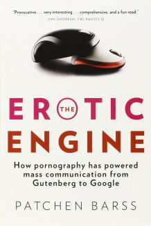The-Erotic-Engine-How-Pornography-has-Powered-Mass-Communication