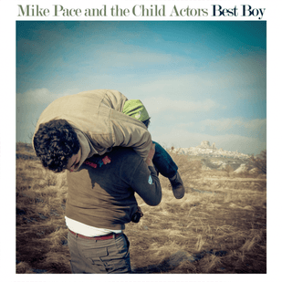 Mike Pace & The Child Actors cover
